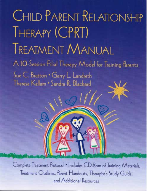 Child Parent Relationship Therapy (CPRT) Treatment Manual - Click Image to Close